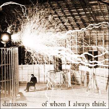 Damascus - Of Whom I Always Think