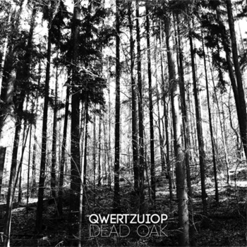 Qwertzuiop - Dead Oak