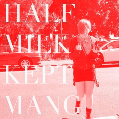 Half Milk - Kept Mang